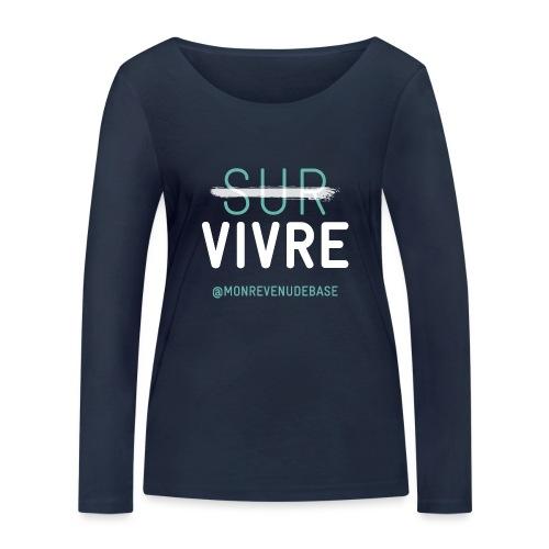 Vivre plutôt que survive - T-shirt manches longues bio Stanley & Stella Femme