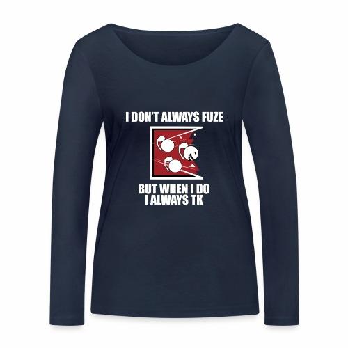 i always TK :) - Women's Organic Longsleeve Shirt by Stanley & Stella