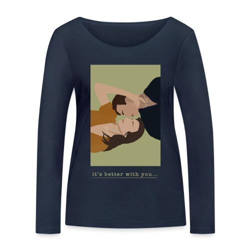 It's better with you - Økologisk Stanley & Stella langærmet T-shirt til damer