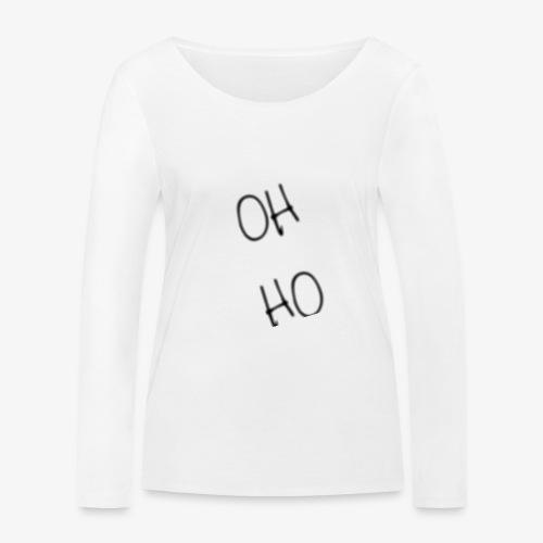 OH HO - Women's Organic Longsleeve Shirt by Stanley & Stella