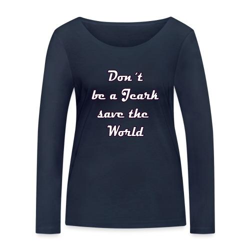 Save the World Jeark - Frauen Bio-Langarmshirt von Stanley & Stella