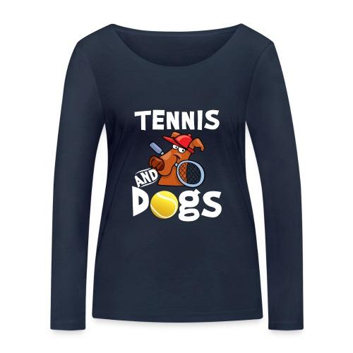 Tennis And Dogs Funny Sports Pets Animals Love - Frauen Bio-Langarmshirt von Stanley & Stella