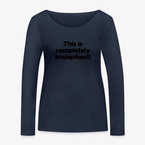 Irrelephant - Frauen Bio-Langarmshirt von Stanley & Stella