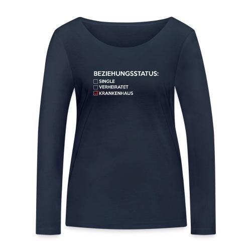 Beziehungsstatus - Krankenhaus - Frauen Bio-Langarmshirt von Stanley & Stella