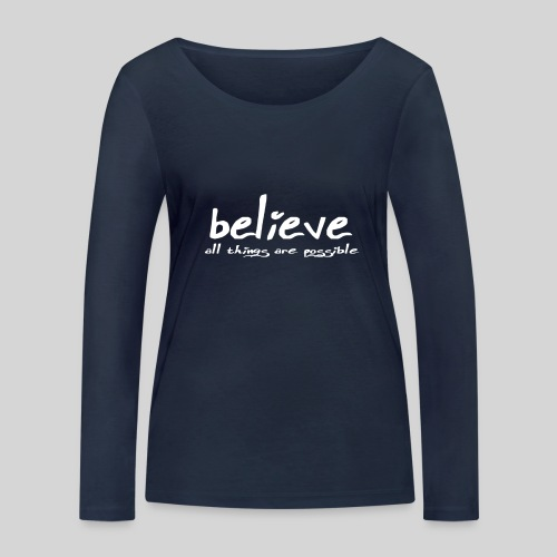 Believe all tings are possible Handwriting - Frauen Bio-Langarmshirt von Stanley & Stella