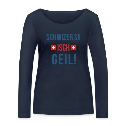 Schweizer sein ist geil! | Berndeutsch - Frauen Bio-Langarmshirt von Stanley & Stella