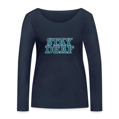 Bleib Taub - Frauen Bio-Langarmshirt von Stanley & Stella