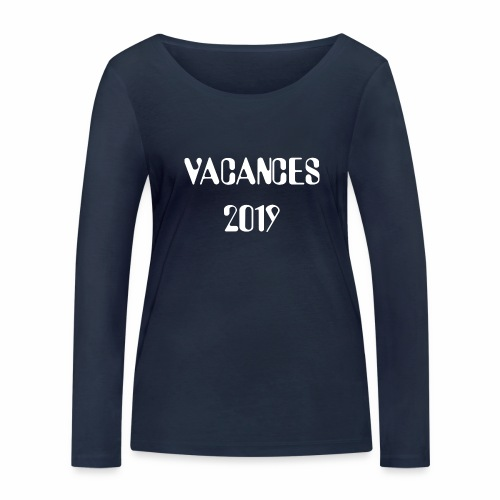 Vacances 2019 - Women's Organic Longsleeve Shirt by Stanley & Stella