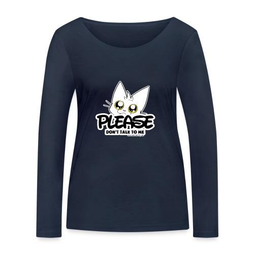 Please Don't Talk To Me - Women's Organic Longsleeve Shirt by Stanley & Stella
