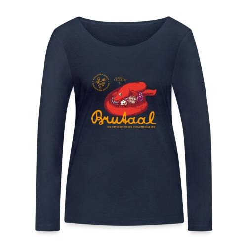 Brutaal ! - Frauen Bio-Langarmshirt von Stanley & Stella