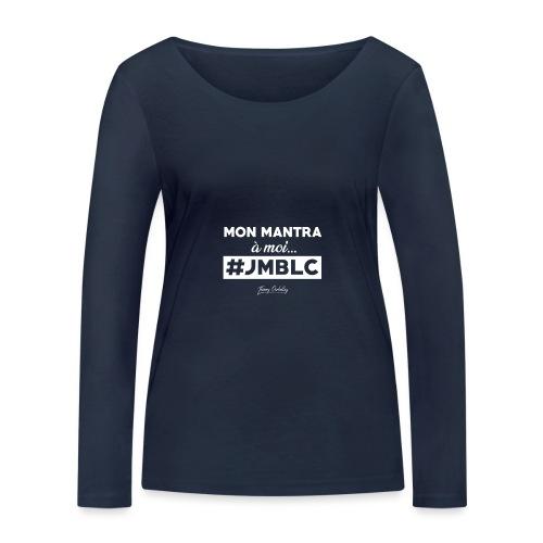 Mon mantra à moi c'est ... - T-shirt manches longues bio Stanley & Stella Femme