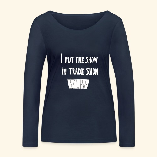 I put the show in trade show - T-shirt manches longues bio Stanley & Stella Femme