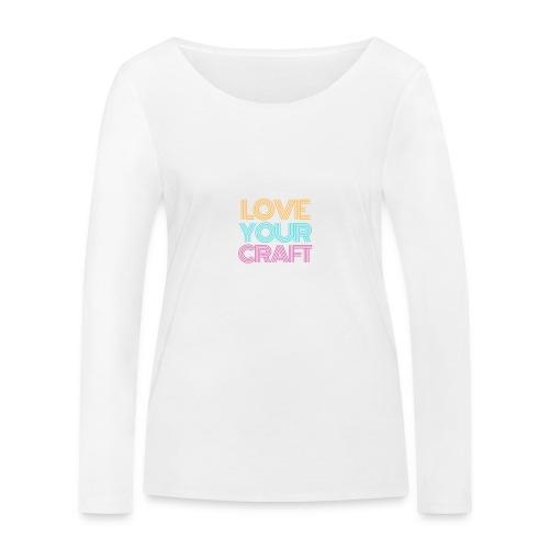 Love your craft - Maglietta a manica lunga ecologica da donna di Stanley & Stella
