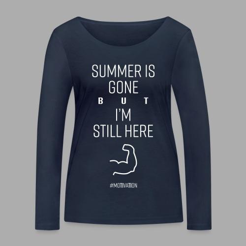 SUMMER IS GONE but I'M STILL HERE - Women's Organic Longsleeve Shirt by Stanley & Stella
