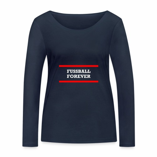 Fussball forever, blanc - Women's Organic Longsleeve Shirt by Stanley & Stella