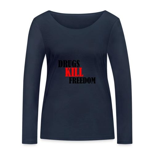 Drugs KILL FREEDOM! - Ekologiczna koszulka damska z długim rękawem Stanley & Stella