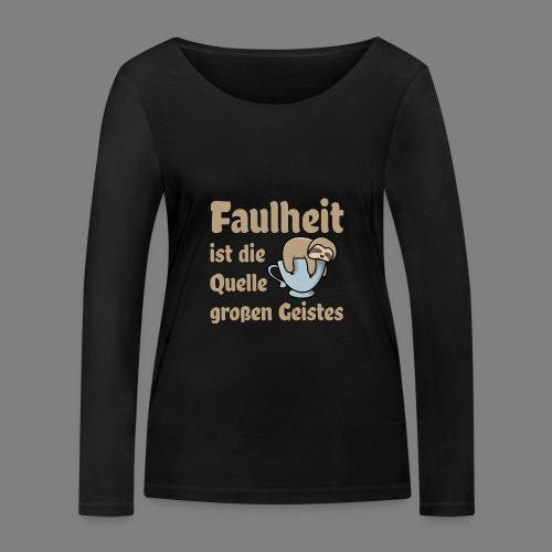 Faulheit - Frauen Bio-Langarmshirt von Stanley & Stella