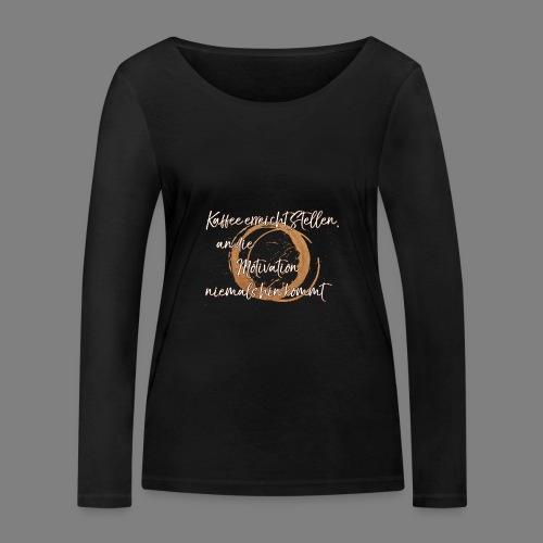 Kaffee - Frauen Bio-Langarmshirt von Stanley & Stella