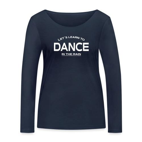Let's learn to dance - Women's Organic Longsleeve Shirt by Stanley & Stella
