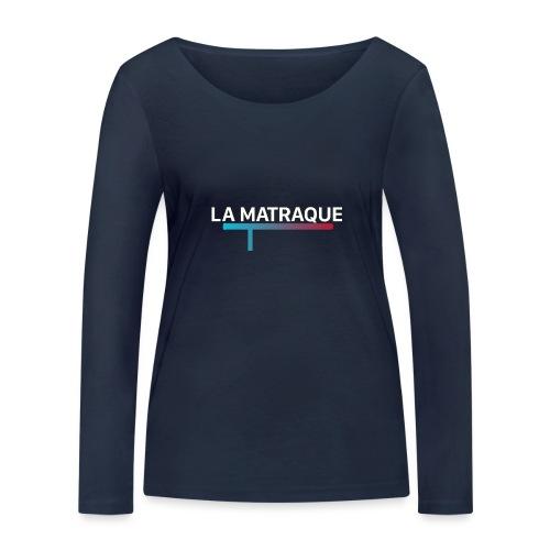 LA MATRAQUE. - T-shirt manches longues bio Stanley & Stella Femme