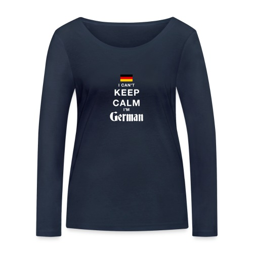 I CAN T KEEP CALM german - Frauen Bio-Langarmshirt von Stanley & Stella