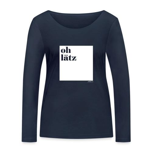 oh lätz - Frauen Bio-Langarmshirt von Stanley & Stella