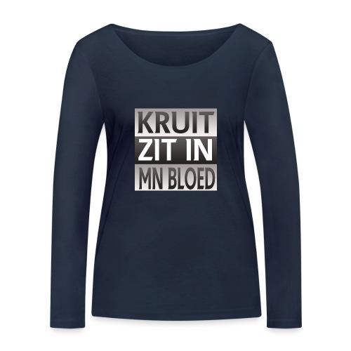 kruit_zit_in_mn_bloed - Vrouwen bio shirt met lange mouwen van Stanley & Stella
