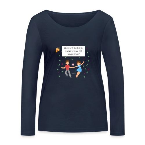 Hem och ångra er! - Ekologisk långärmad T-shirt dam från Stanley & Stella