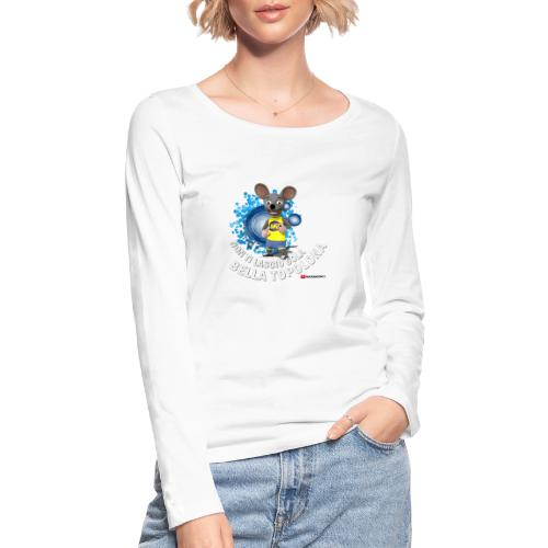 Bella Topolona testo Bianco - Maglietta a manica lunga ecologica da donna di Stanley & Stella