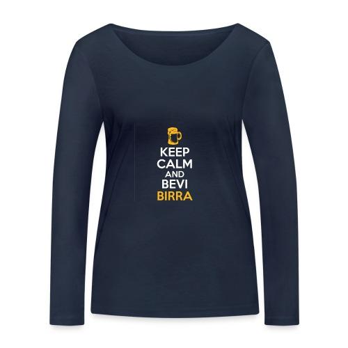 KEEP CALM AND BEVI BIRRA - Maglietta a manica lunga ecologica da donna di Stanley & Stella
