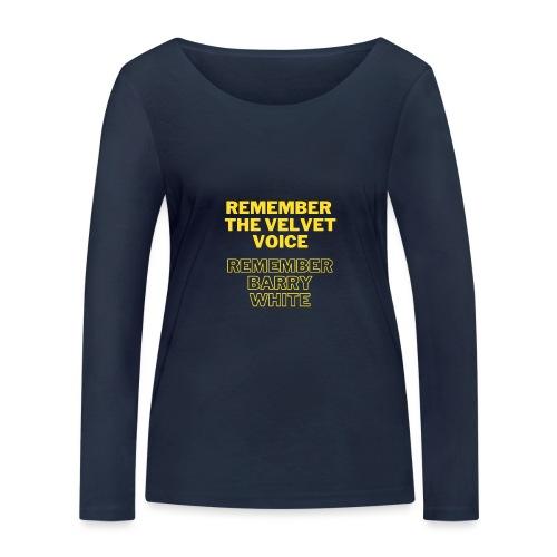 Remember the Velvet Voice, Barry White - Frauen Bio-Langarmshirt von Stanley & Stella