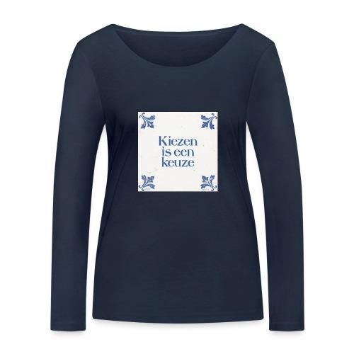 Herenshirt: kiezen is een keuze - Vrouwen bio shirt met lange mouwen van Stanley & Stella