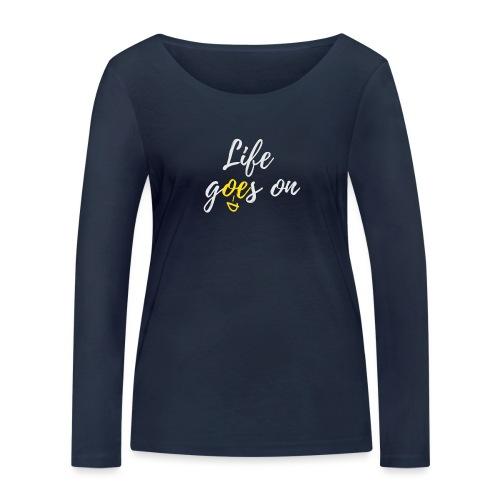 T-Shirt für schlechte Tage - Life goes on - Frauen Bio-Langarmshirt von Stanley & Stella