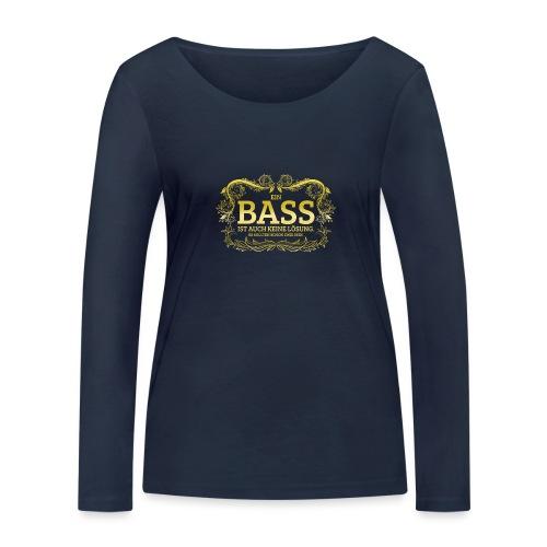 Ein Bass ist auch keine Lösung, es sollten schon.. - Frauen Bio-Langarmshirt von Stanley & Stella