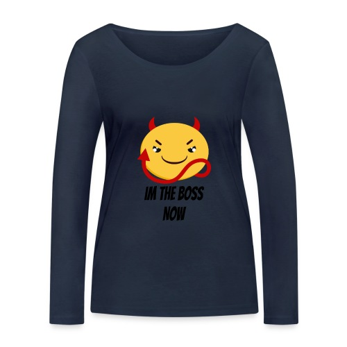 Im The Boss Now - Women's Organic Longsleeve Shirt by Stanley & Stella