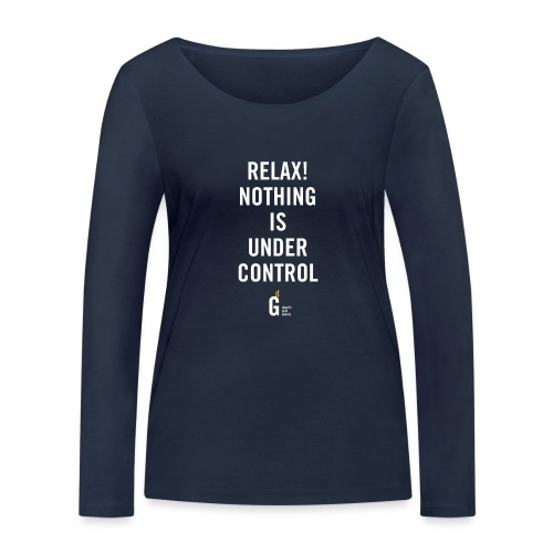 RELAX Nothing is under controll II - Women's Organic Longsleeve Shirt by Stanley & Stella