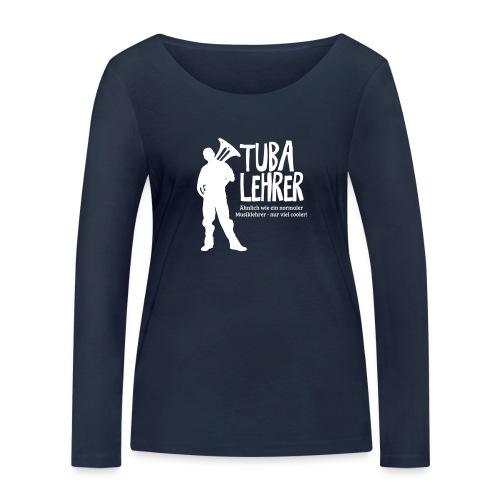 Tuba Lehrer | Tubist - Frauen Bio-Langarmshirt von Stanley & Stella