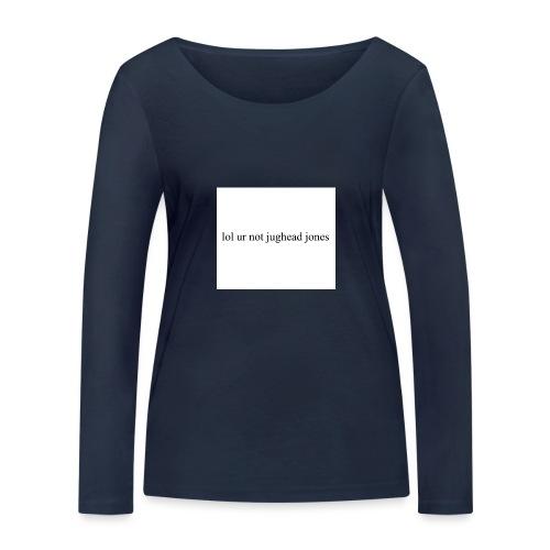 lol u r not hoodie - Women's Organic Longsleeve Shirt by Stanley & Stella