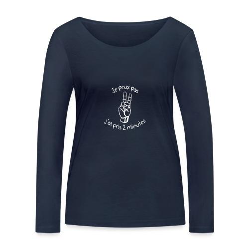 Je peux pas j'ai pris 2 minutes - T-shirt manches longues bio Stanley & Stella Femme