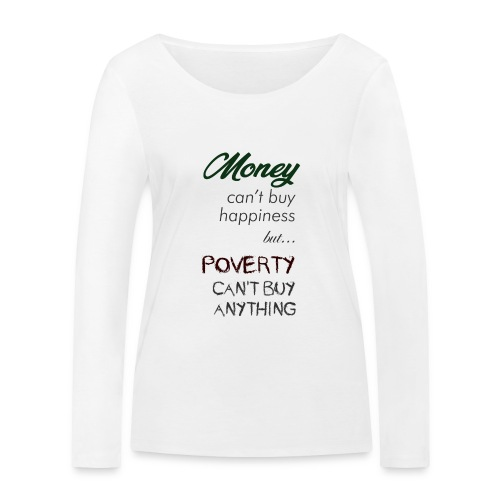 Money can't buy happiness - Maglietta a manica lunga ecologica da donna di Stanley & Stella