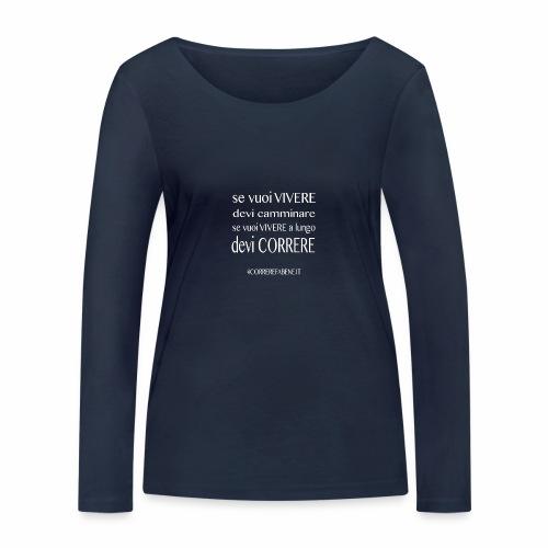 se vuoi vivere a lungo.... - Maglietta a manica lunga ecologica da donna di Stanley & Stella