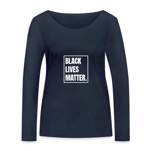 Black Lives Matter T-Shirt BLM #blacklivesmatter - Frauen Bio-Langarmshirt von Stanley & Stella