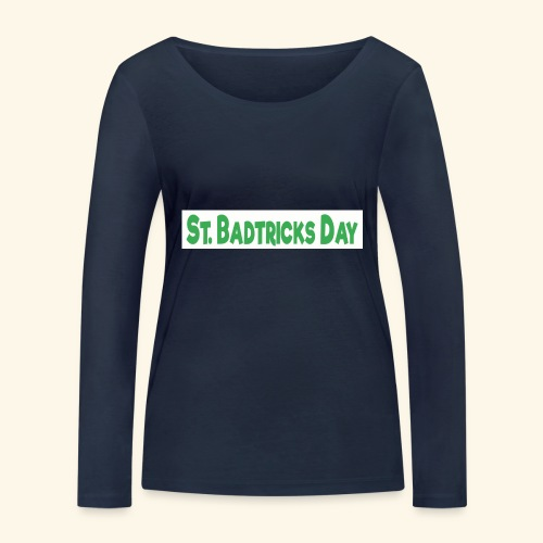 ST BADTRICKS DAY - Women's Organic Longsleeve Shirt by Stanley & Stella