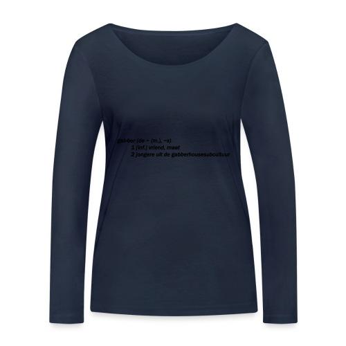 gabbers definitie - Vrouwen bio shirt met lange mouwen van Stanley & Stella