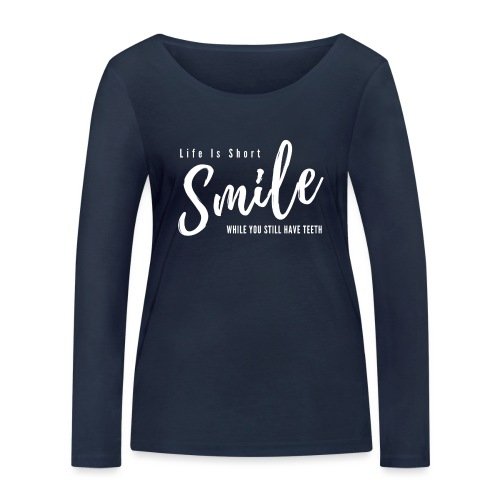Smile - While you still have teeth - Ekologisk långärmad T-shirt dam från Stanley & Stella