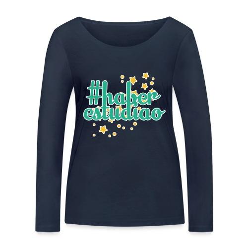 Estudias poco - Camiseta de manga larga ecológica mujer de Stanley & Stella