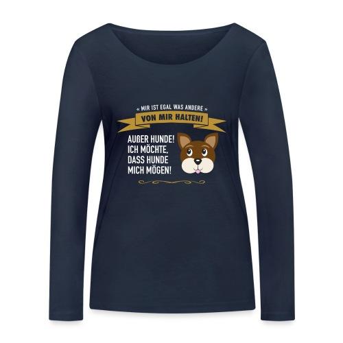 Hauptsache Hundeliebe! - Frauen Bio-Langarmshirt von Stanley & Stella