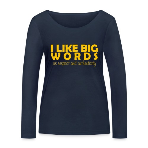 I LIKE BIG WORDS - Frauen Bio-Langarmshirt von Stanley & Stella