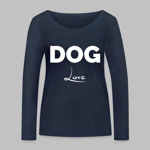 DOG LOVE - Geschenkidee für Hundebesitzer - Frauen Bio-Langarmshirt von Stanley & Stella