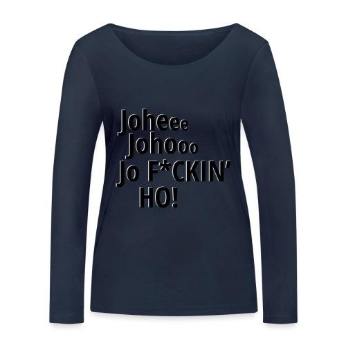 Premium T-Shirt Johee Johoo JoF*CKIN HO! - Vrouwen bio shirt met lange mouwen van Stanley & Stella